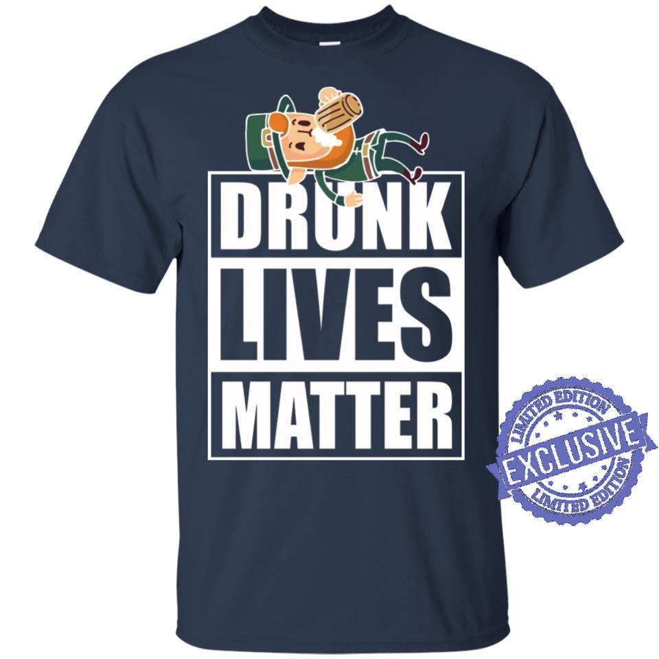 Drunk lives matter shirt
