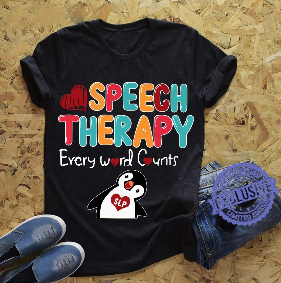 Speech therapy every word counts shirt
